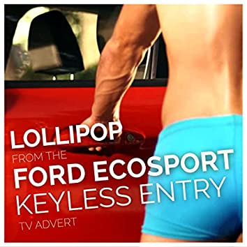 """Lollipop (from the """"Ford Ecosport - Keyless Entry"""" TV Advert)"""