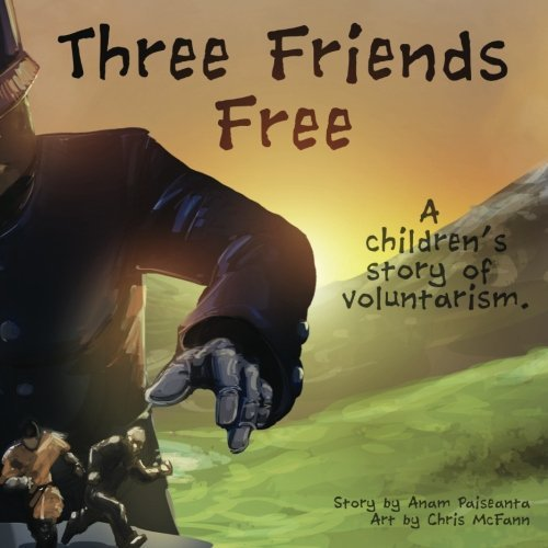 Three Friends Free: A Children's Story of Voluntarism