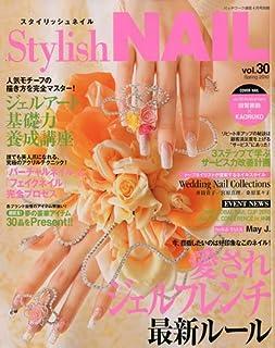 Stylish NAIL (スタイリッシュネイル) Vol.30 2010年 04月号 [雑誌]