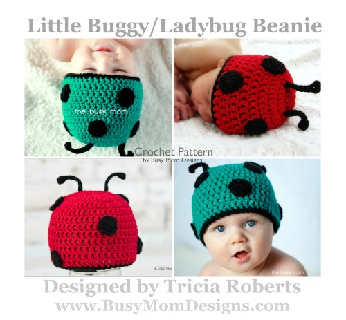 Crochet Pattern - Little Buggy / Ladybug Beanie - Easy Hat Pattern For All Sizes - by Busy Mom Designs (English Edition)