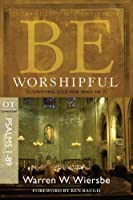 Be Worshipful: Glorifying God for Who He Is : OT Commentary Psalms 1-89 (Be Series Commentary)