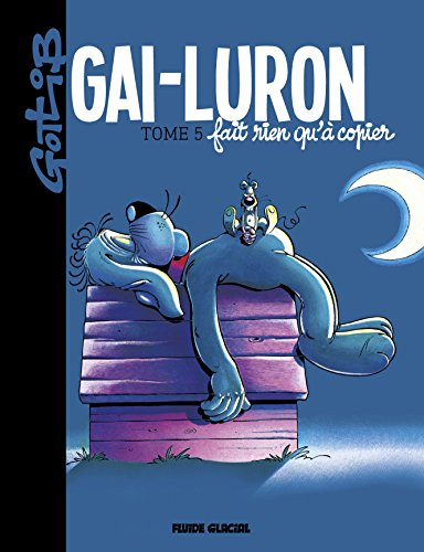 Gai-Luron - Tome 05 - Fait rien qu'à copier
