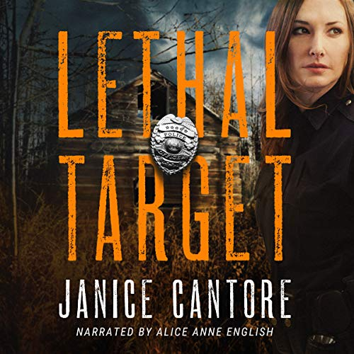 Lethal Target     The Line of Duty, Book 2              By:                                                                                                                                 Janice Cantore                               Narrated by:                                                                                                                                 Alice Anne English                      Length: 9 hrs and 58 mins     37 ratings     Overall 4.6