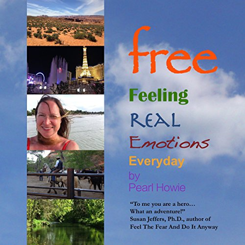 Free: Feeling Real Emotions Everyday (Without Pictures) audiobook cover art