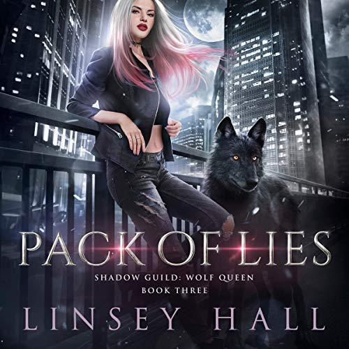 Pack of Lies: Shadow Guild (Wolf Queen, Book 3)