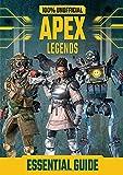 100% Unofficial Apex Legends Essential Guide