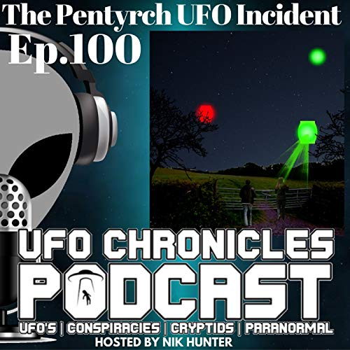 Ep.100 The Pentyrch UFO Incident Podcast By  cover art