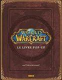 World of Warcraft - Le livre Pop-Up