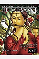 Renaissance: Adult Coloring Book inspired by the Master Painters of the Renaissance Art Movement (Art Movements Series) Paperback