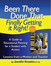 Been There. Done That. Finally Getting it Right! A Guide to Educational Planning for a Student with Autism Lessons from a Mother and Teacher by Jennifer Krumins M. Ed. (2012-09-07)