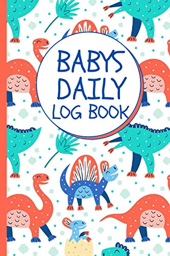 Baby's Daily Log Book: Newborn Tracker Journal