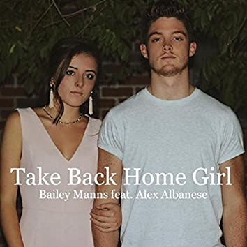 Take Back Home Girl (feat. Alex Albanese)