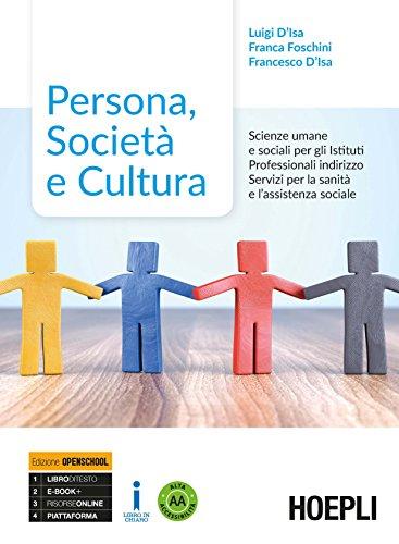 Persona, società e cultura. Scienze umane e sociali. Ediz. Openschool. Per gli Ist. professionali indirizzo servizi sociali. Con ebook. Con espansione online