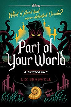 Part of Your World: A Twisted Tale (Twisted Tale, A) by [Liz Braswell]