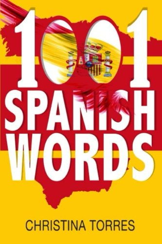 Spanish: 1001 Spanish Words, Increase Your Vocabulary with the Most Used Words in the Spanish Language (Spanish Language Learning Secrets) (Volume 3)