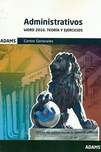Word 2010. Teoría y Ejercicios. Administrativos Cortes Generales