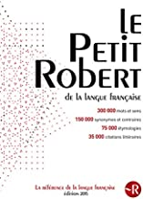 Le Petit Robert de la langue francaise 2015 - Monolingual French Dictionary (French Edition)