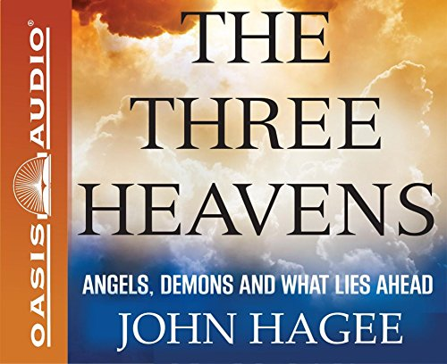 The Three Heavens: Angels, Demons and What Lies Ahead