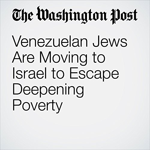 Venezuelan Jews Are Moving to Israel to Escape Deepening Poverty copertina