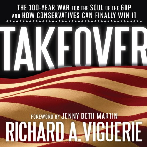 Takeover     The 100-Year War for the Soul of the GOP and How Conservatives Can Finally Win It              By:                                                                                                                                 Richard A. Viguerie,                                                                                        Jenny Bath Martin (foreword)                               Narrated by:                                                                                                                                 Brian Holsopple                      Length: 11 hrs and 27 mins     10 ratings     Overall 4.3