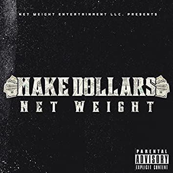 Make Dollars (feat. BounceBack Tyrinn)