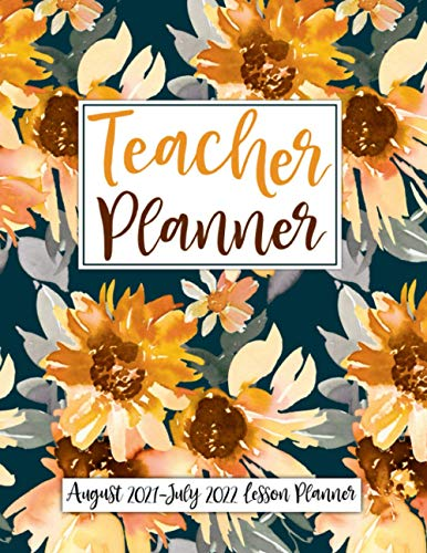 Teacher Planner August 2021-July 2022 Lesson Planner: At a Glance Weekly and Monthly Teacher Planner and Calendar | Lesson Plan Grade and Record Books ... (2021-2022 Teacher Lesson Planners)