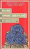 Rose ispano americane. Racconti di scrittrici dell'America latina