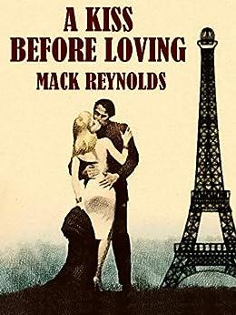 A Kiss Before Loving by [Mack Reynolds]