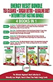 Energy Reset Bundle: Tea Cleanse, Sugar Detox, Alkaline Diet, Intermittent Fasting - 4 Books In 1: Ultimate Beginner's Book Collection to Naturally Lose Weight, Reset & Boost Your Body's Energy Level