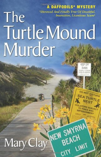 The Turtle Mound Murder: A Daffodils Mystery: Volume 1