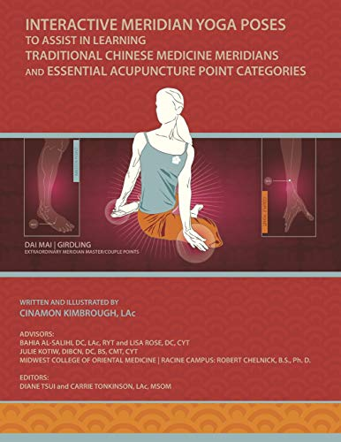 INTERACTIVE MERIDIAN YOGA POSES: TO ASSIST IN LEARNING TRADITIONAL CHINESE MEDICINE MERIDIANS AND ESSENTIAL ACUPUNCTURE POINT CATEGORIES