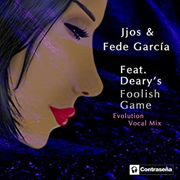 Foolish Game (feat. Deary's) [Evolution Vocal Mix]