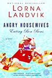 Angry Housewives Eating Bon Bons: A Novel (Ballantine Reader's Circle)