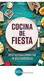 Cocina de fiesta: Recetas para disfrutar en días especiales