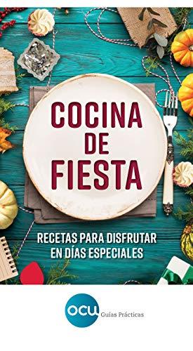 Cocina de fiesta: Recetas para disfrutar en días especiales (Spanish Edition)