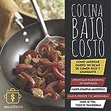 COCINA BAJO COSTO: cómo ahorrar dinero sin dejar de comer rico y abundante (Spanish Edition)