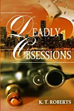 Deadly Obsessions (Kensington-Gerard Detective Series) (Volume 3)