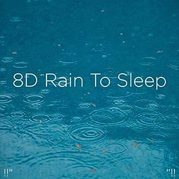 "!!"" 8D Rain To Sleep ""!!"