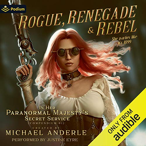 Rogue, Renegade and Rebel: In Her Paranormal Majesty's Secret Service, Book 1