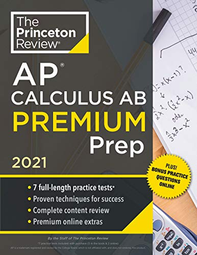 Compare Textbook Prices for Princeton Review AP Calculus AB Premium Prep, 2021: 7 Practice Tests + Complete Content Review + Strategies & Techniques 2021 College Test Preparation  ISBN 9780525569442 by The Princeton Review
