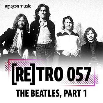 RETRO 057: The Beatles Part 1