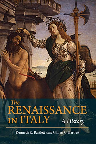 Compare Textbook Prices for The Renaissance in Italy: A History  ISBN 9781624668180 by Bartlett, Kenneth
