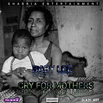 Cry For Mothers