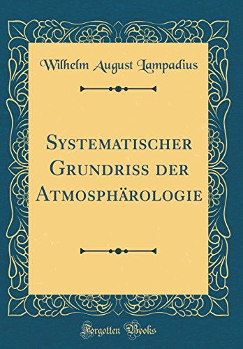 Systematischer Grundriß der Atmosphärologie (Classic Reprint)