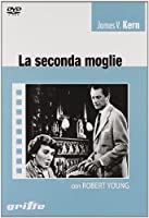 La Seconda Moglie [Italian Edition]