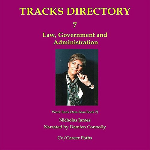 Tracks Directory Volume Seven: Law, Government and Administration     Work Bank Data-Base, Book 7              Autor:                                                                                                                                 Nicholas James                               Sprecher:                                                                                                                                 Damien Connolly                      Spieldauer: 22 Min.     Noch nicht bewertet     Gesamt 0,0