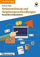 Kostenrechnung und Verguetungsverhandlungen: Stundensaetze richtig kalkulieren