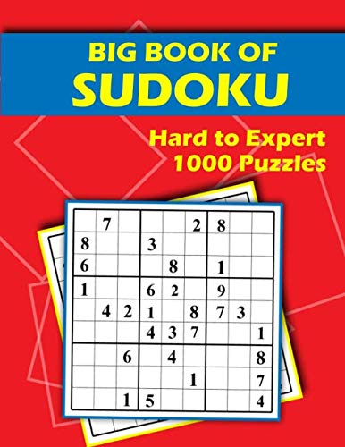 Big Book of Sudoku - Hard to Expert - 1000 Puzzles: Huge Collection of 1000 Puzzles and Solutions, Hard to Professional Level, Tons of Challenge for your Brain!