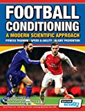 Football Conditioning A Modern Scientific Approach: Fitness Training - Speed & Agility - Injury Prevention - Adam Owen Ph D