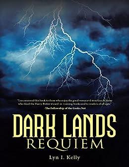 Dark Lands: Requiem by [Lyn I. Kelly]